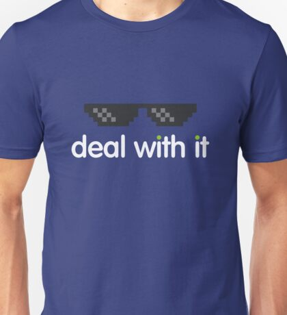 deal with it (white text) Unisex T-Shirt
