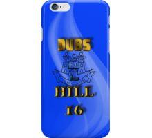 The Dubs on Hill 16 iPhone Case/Skin