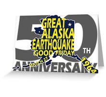 5OTH ANNIVERSARY GREAT ALASKA EARTHQUAKE W DIPPER Greeting Card