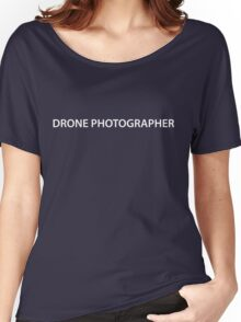 Drone Photographer - Black Text - One Line Women's Relaxed Fit T-Shirt