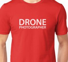 Drone Photographer - White Text - Block Unisex T-Shirt