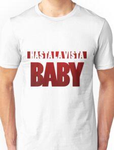 Terminator 2 - Hasta La Vista Baby Unisex T-Shirt