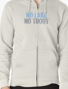 The Wire - No Lake, No Trout Zipped Hoodie