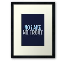 The Wire - No Lake, No Trout Framed Print