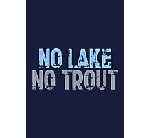 The Wire - No Lake, No Trout Photographic Print