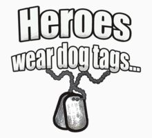 Heroes wear dog tags  by saltypro