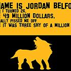 My Name is Jordan Belfont by JDempzz