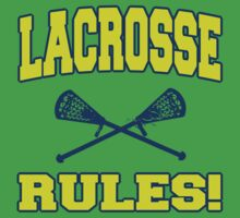 Lacrosse Rules! by SportsT-Shirts
