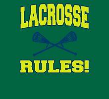 Lacrosse Rules! Unisex T-Shirt
