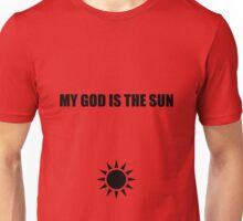 My god is the sun 2 Unisex T-Shirt