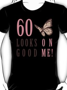 Cute 60th Birthday T-Shirt For Women T-Shirt