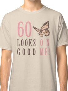 Cute 60th Birthday T-Shirt For Women Classic T-Shirt