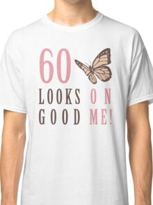 Cute 60th Birthday T-Shirt For Women Classic T-Shirt