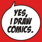 I Draw Comics by DynamiteCandy