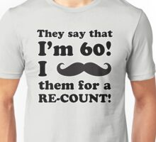Funny 60th Birthday Gag Gift T-Shirt Unisex T-Shirt