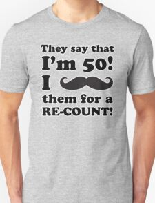 Funny 50th Birthday Gag Gift T-Shirt Unisex T-Shirt