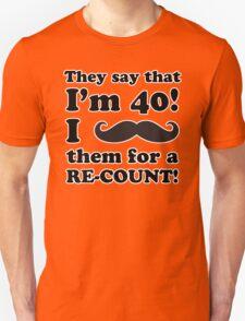 Funny 40th Birthday Gag Gift T-Shirt T-Shirt