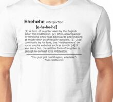 Tom Hiddleston's Laugh (Ehehehe) Definition Unisex T-Shirt