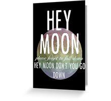 Hey Moon Greeting Card