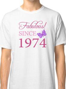 Fabulous Since 1974 Birthday T-Shirt Classic T-Shirt