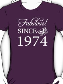 Fabulous Since 1974 Birthday T-Shirt T-Shirt