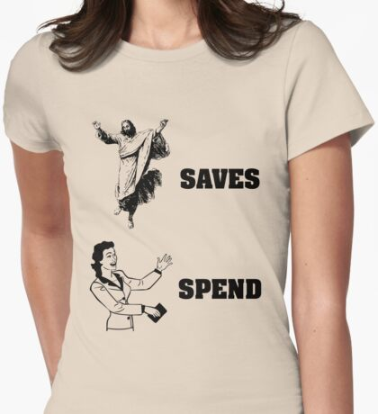 Jesus Saves Women Spend Womens Fitted T-Shirt