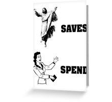 Jesus Saves Women Spend Greeting Card