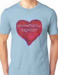 procrastinating together Unisex T-Shirt