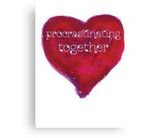 procrastinating together Canvas Print