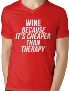 Wine Cheaper Than Therapy Mens V-Neck T-Shirt