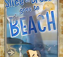 Slice of Bread goes to the Beach poster by Glenn Melenhorst