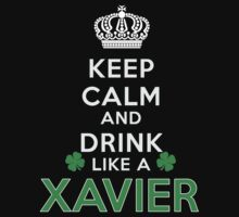 Keep calm and drink like a XAVIER by kin-and-ken