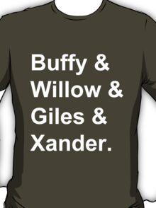 Buffy & Willow & Giles & Xander. T-Shirt