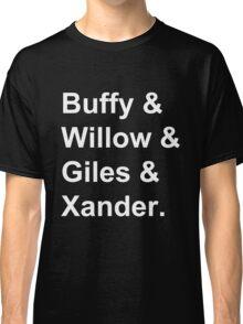 Buffy & Willow & Giles & Xander. Classic T-Shirt