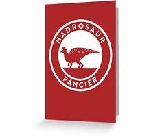 Hadrosaur Fancier Greeting Card