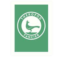 Theropod Fancier Print Art Print