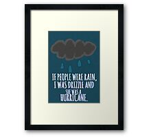 Drizzle And His Hurricane Framed Print