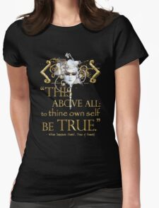 """Shakespeare Hamlet """"own self be true"""" Quote Womens Fitted T-Shirt"""
