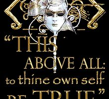 "Shakespeare Hamlet ""own self be true"" Quote by Incognita Enterprises"