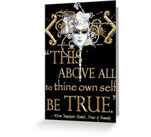"Shakespeare Hamlet ""own self be true"" Quote Greeting Card"
