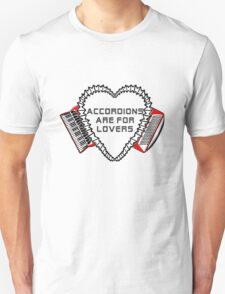 accordions are for lovers 1 Unisex T-Shirt