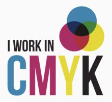 I Work In CMYK by thrsanne