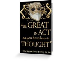 """Shakespeare King John """"Be Great"""" Quote Greeting Card"""