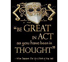 "Shakespeare King John ""Be Great"" Quote Photographic Print"