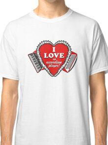 I love an accordion player 2!  Classic T-Shirt