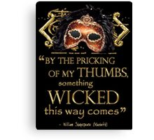 """Shakespeare Macbeth """"Something Wicked"""" Quote Canvas Print"""