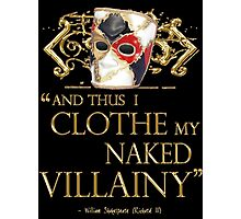Shakespeare's Richard III Naked Villainy Quote Photographic Print
