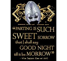Shakespeare Romeo & Juliet Sweet Sorrow Quote Photographic Print