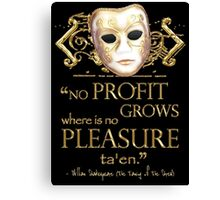 Shakespeare The Taming of the Shrew Pleasure Quote Canvas Print