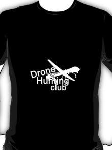 Drone hunting club T-Shirt